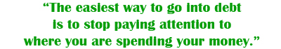 know where you are spending your money